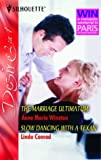 Winston, Anne Marie: The Marriage Ultimatum: AND Slow Dancing with a Texan (Silhouette Desire)