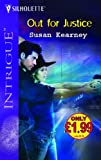 Kearney, Susan: Out for Justice (Silhouette Intrigue)