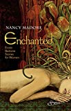 Madore, Nancy: Enchanted: Erotic Bedtime Stories for Women