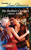 Atkins, Dawn: His Brother's Keeper (Harlequin Larger Print Superromance)