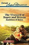 O'Brien, Kathleen: The Vineyard of Hopes and Dreams (Harlequin Larger Print Superromance)