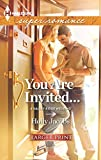 Jacobs, Holly: You Are Invited... (Harlequin Super Romance (Larger Print))
