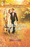 Jacobs, Holly: A Walk Down the Aisle (Harlequin Super Romance (Larger Print))