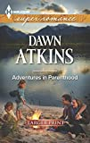 Atkins, Dawn: Adventures In Parenthood (Harlequin LP Superromance)