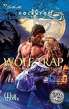 Wolf Trap by Linda Thomas-Sundstrom