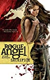 Archer, Alex: Sacrifice (Rogue Angel #18)
