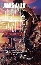 Blood Harvest (Death Lands #91) by James…