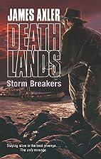 Storm Breakers (Deathlands) by James Axler