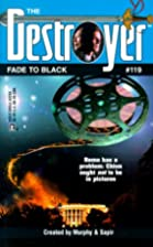 Fade To Black (The Destroyer #119) by Warren…