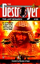 Last Monarch (The Destroyer, No. 120) by…