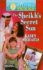 Sheikh's Secret Son by Kasey Michaels