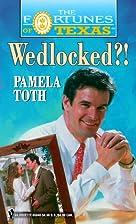 Wedlocked?! by Pamela Toth