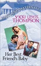Her Best Friend's Baby by Vicki Lewis…