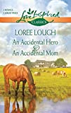 Lough, Loree: An Accidental Hero / An Accidental Mom