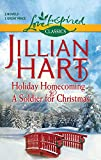 Hart, Jillian: Holiday Homecoming and A Soldier for Christmas: Holiday HomecomingA Soldier for Christmas (Love Inspired Classics)