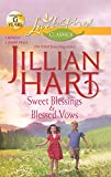 Hart, Jillian: Sweet Blessings and Blessed Vows (Love Inspired Classics)