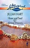 Hart, Jillian: Heart and Soul / Almost Heaven (Love Inspired Classics)