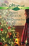 Wolverton, Cheryl: The Best Christmas Ever &amp; a Mother&#39;s Love