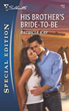His Brother's Bride-to-Be by Patricia Kay