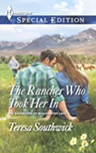 The Rancher Who Took Her In (Harlequin…