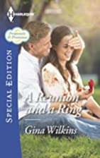 A Reunion and a Ring by Gina Wilkins