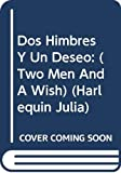 Pershing, Diane: Dos Himbres Y Un Deseo: (Two Men And A Wish) (Harlequin Julia) (Spanish Edition)