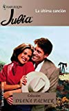Palmer, Diana: La Ultima Cancion: (The Last Song) (Harlequin Julia) (Spanish Edition)