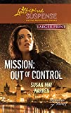Warren, Susan May: Mission: Out of Control (Love Inspired Large Print Suspense)