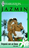 Jacobs, Holly: Empezo Con Un Beso (It Starts With A Kiss) (Harlequin Jazmin) (Spanish Edition)