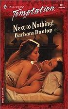 Next to Nothing! by Barbara Dunlop
