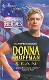 Kauffman, Donna: Sean: (American Heros)