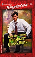 The Mighty Quinns: Brian by Kate Hoffmann