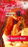 Rock, Joanne: One Naughty Night: The Wrong Bed (Harlequin Temptation)
