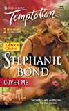 Bond, Stephanie: Cover Me (Harlequin Temptation)