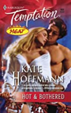 Hot & Bothered by Kate Hoffmann