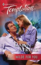 Wilde For You by Dawn Atkins