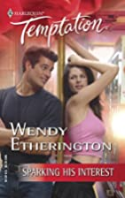 Sparking His Interest by Wendy Etherington