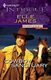 Elle James: Cowboy Sanctuary (Harlequin Intrigue)