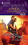 Thurlo, Aimee: Council Of Fire (Harlequin Intrigue)