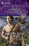 Thurlo, Aimee: Restless Wind (Harlequin Intrigue Series #1011:  Brotherhood of Warriors)