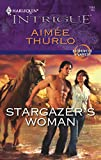 Thurlo, Aimee: Stargazer's Woman (Harlequin Intrigue)