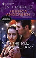 With the M.D....At the Altar? by Jessica…