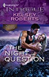 Roberts, Kelsey: The Night In Question (Harlequin Intrigue)