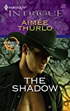 Thurlo, Aimee: The Shadow (Harlequin Intrigue)