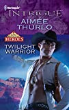 Thurlo, Aimee: Twilight Warrior (Harlequin Intrigue)