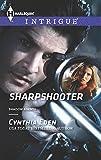 Eden, Cynthia: Sharpshooter (Harlequin Intrigue)
