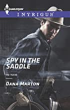 Spy in the Saddle by Dana Marton