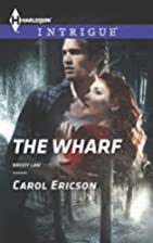 The Wharf (Harlequin IntrigueBrody Law) by…