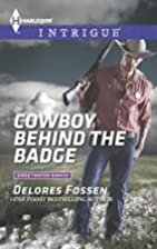 Cowboy Behind the Badge by Delores Fossen