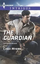 The Guardian (The Ranger Brigade) by Cindi…